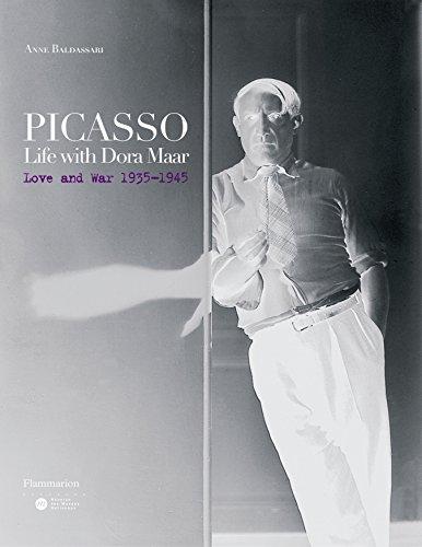 Picasso: Life with Dora Maar: Love and: Anne Baldassari
