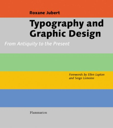 Typography and Graphic Design: From Antiquity to the Present: Roxanne Jubert