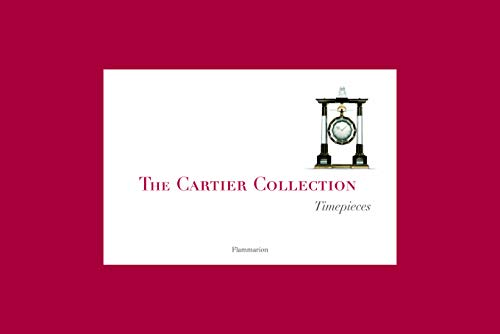 The Cartier Collection: Timepieces: Chaille, Francois; Cologni, Franco