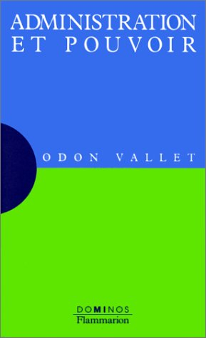 Administration et pouvoir: Odon Vallet