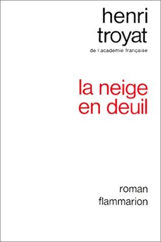LA NEIGE EN DEUIL (9782080508539) by Henri Troyat