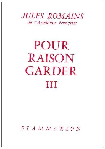 Pour raison garder t3 (French Edition): Jules Romains