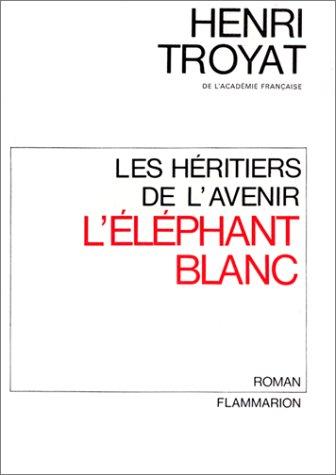 9782080603142: Les Héritiers de l'avenir, tome 3 : L'éléphant blanc