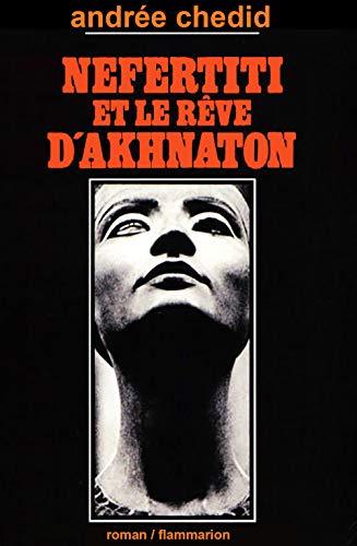 9782080607348: Nefertiti et le r�ve d'Akhnaton : Les m�moires d'un scribe, roman