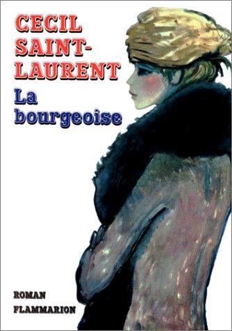 La bourgeoise: Roman (French Edition): Saint-Laurent, Cecil