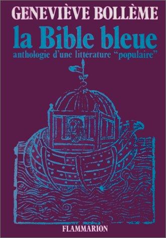 La Bible bleue: Anthologie d'une Litterature Populaire (French Edition): Genevi?ve Boll?me
