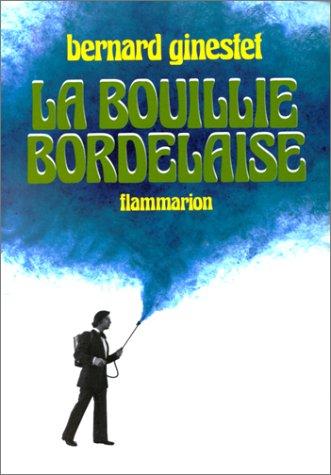 9782080608116: La bouillie bordelaise: Ou, Petite anthologie anecdotique et chronologique du vignoble, des gens et du vin de Bordeaux (French Edition)