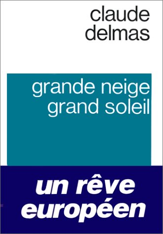9782080608185: Grande neige, grand soleil: Roman (Textes/Flammarion) (French Edition)