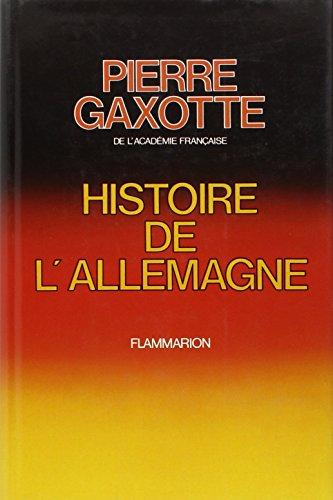 Histoire de l'Allemagne [Hardcover] [Jan 01, 1975] Gaxotte, Pierre: Pierre Gaxotte