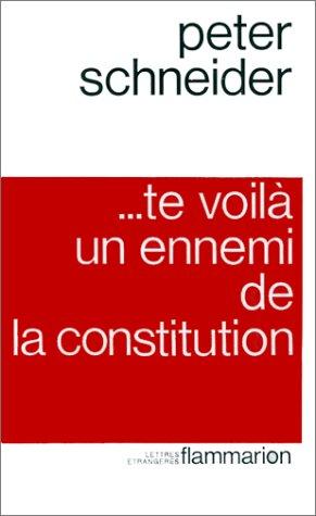 Te voilÃ: un ennemi de la Constitution (2080609068) by Schneider, Peter; Casanova, Nicole