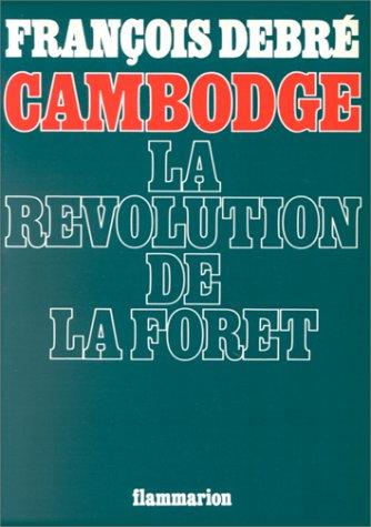 Cambodge La Revolution De La Foret: Debre, Francois