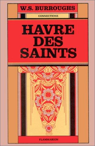 Havre des saints: Burroughs, William Seward