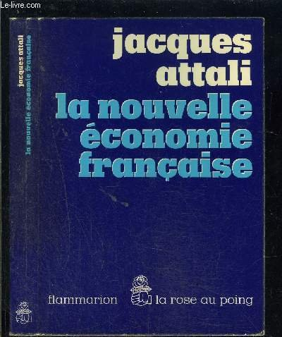 La nouvelle économie française (La Rose au poing) (French Edition) (9782080640277) by Jacques Attali