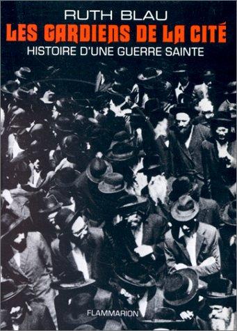 9782080641182: Les Gardiens de la cité: Histoire d'une guerre sainte (French Edition)