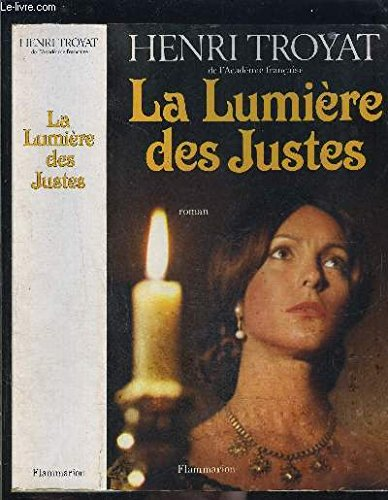 La Lumiere des justes: Roman (French Edition) (2080641352) by Henri Troyat