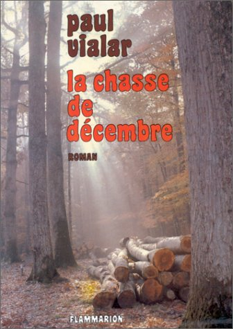 La chasse de de?cembre: Roman (FICTION (A)): Vialar, Paul