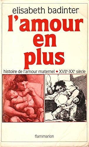 9782080642790: L'amour en plus histoire de l'amour maternel, xviie-xxe siecle (Vieux Fonds)
