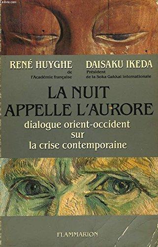 9782080642820: La nuit appelle l'aurore: Dialogue Orient-Occident sur la crise contemporaine (French Edition)