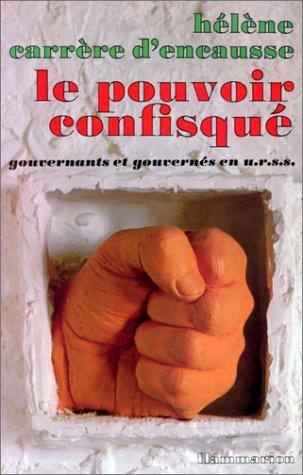 9782080643001: Le Pouvoir confisqué : Gouvernants et gouvernés en U.R.S.S. (Vieux Fonds)
