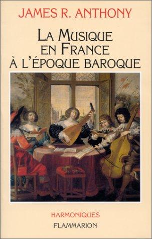 9782080643223: La musique en France à l'époque baroque : De Beaujoyeulx à Rameau