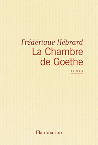 La chambre de Goethe (French Edition): Hebrard, Frederique