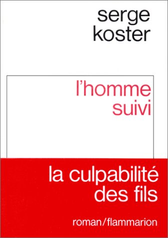 L'homme suivi: Roman (French Edition): Koster, Serge