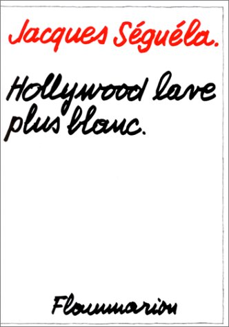 Hollywood lave plus blanc (French Edition): Seguela, Jacques