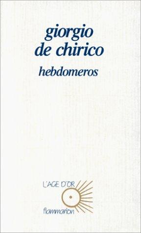 Hebdomeros: De Chirico Giorgio