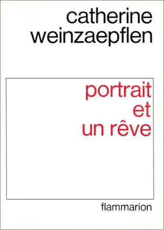 Portrait et un reve (French Edition): Weinzaepflen, Catherine