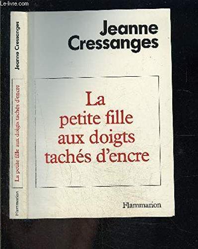 La Petite fille aux doigts tachés d'encre: Jeanne Cressanges