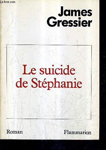 Le Suicide De Stephanie: Gressier, James