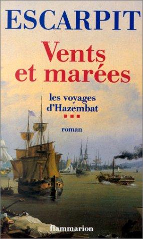9782080648693: Vents et marées, 1818-1870: Roman (Les Voyages d'Hazembat) (French Edition)
