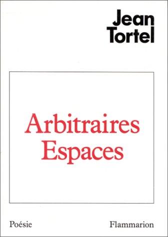 Arbitraires espaces : Vers: Jean Tortel