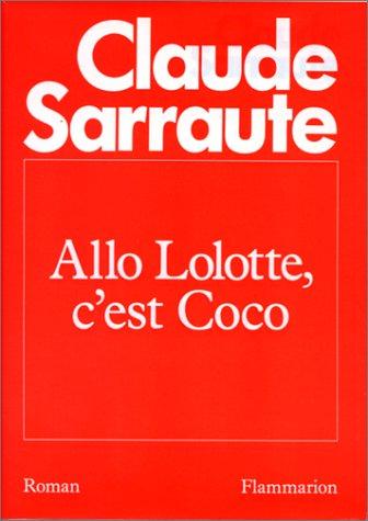 9782080649867: Allô Lolotte, c'est Coco: Roman (French Edition)
