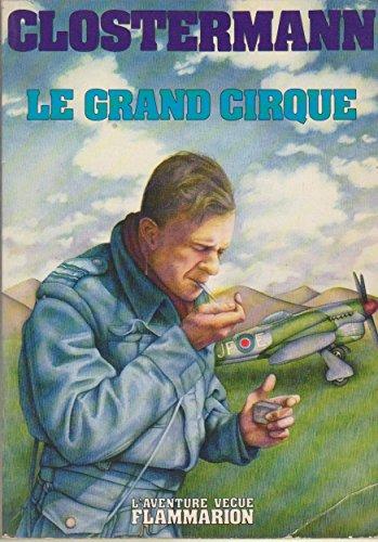 9782080650085: Le grand cirque: Souvenirs d'un pilote de chasse français dans la R.A.F (L'Aventure vécue) (French Edition)