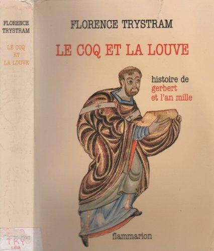 9782080655035: Le coq et la louve : Histoire de Gerbert et l'an mille