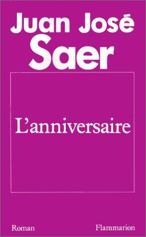 L'anniversaire: - TRADUIT DE L'ESPAGNOL (LITTERATURE ETRANGERE): Saer Juan-jose