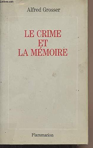 Le crime et la mémoire (Documents, témoignages: Grosser, Alfred