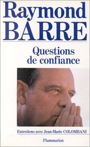 Questions de confiance: Entretiens avec Jean-Marie Colombani: Barre, Raymond