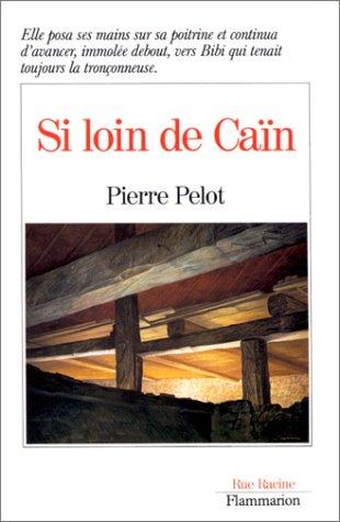 9782080661135: Si loin de Caïn: Roman (Rue Racine) (French Edition)