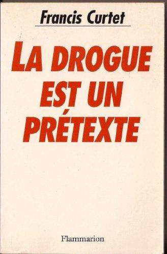 9782080662613: La drogue est un prétexte (French Edition)