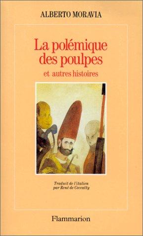 La Polémique des Poulpes et autres histoires: Alberto Moravia et