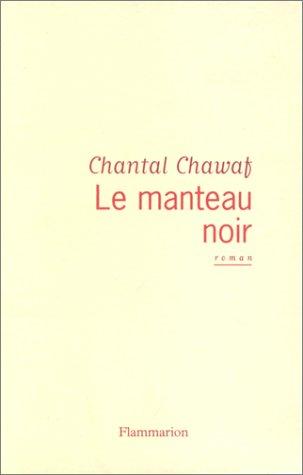 Le manteau noir :; roman: Chawaf, Chantal