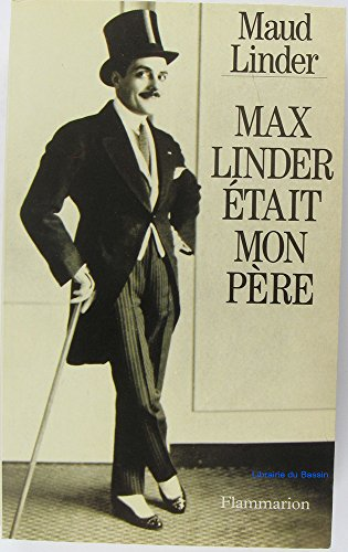 9782080665768: Max Linder etait mon pere (French Edition)