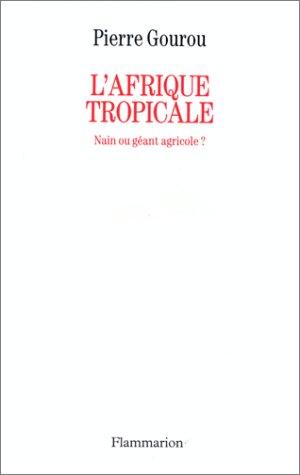 L'Afrique tropicale, nain ou geant agricole? (French: Gourou, Pierre