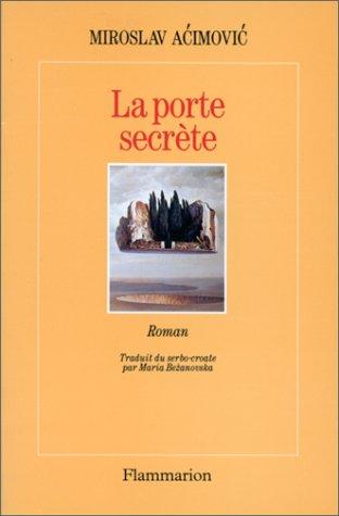 La porte secrète - Miroslav Acimovic -
