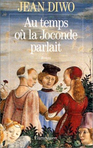 9782080666130: Au temps où la Joconde parlait: Roman (French Edition)
