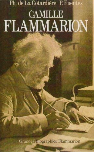 Camille Flammarion (Grandes biographies) (French Edition): La Cotardiere, Philippe de