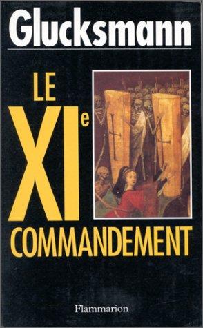LE 11EME COMMANDEMENT: GLUCKSMANN, ANDRE