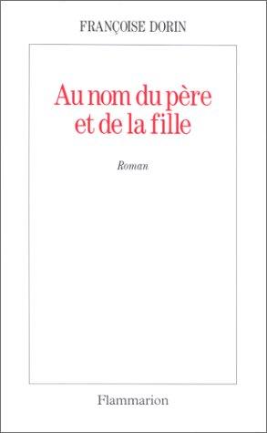 9782080667021: Au nom du père et de la fille: Roman (French Edition)